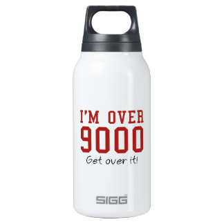 I'm Over 9000. Get Over It! 10 Oz Insulated SIGG Thermos Water Bottle