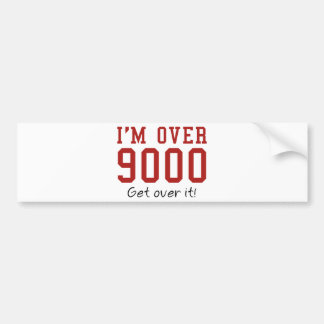 I'm Over 9000. Get Over It! Bumper Stickers