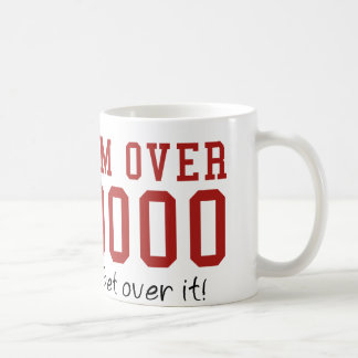 I'm Over 9000. Get Over It! Classic White Coffee Mug