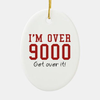 I'm Over 9000. Get Over It! Double-Sided Oval Ceramic Christmas Ornament