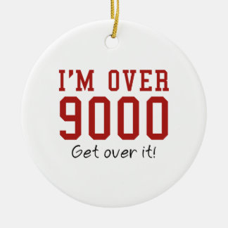 I'm Over 9000. Get Over It! Double-Sided Ceramic Round Christmas Ornament