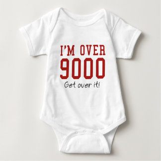 I'm Over 9000. Get Over It! T Shirts