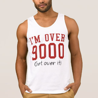 I'm Over 9000. Get Over It! Tanktops