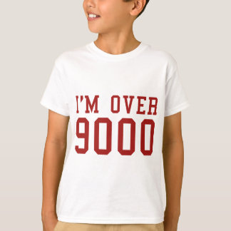 I'm Over 9000 T-Shirt