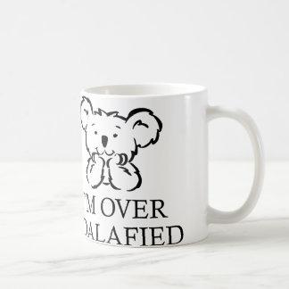 I'm Over Koalafied Coffee Mug