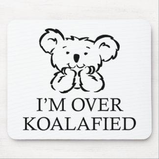 I'm Over Koalafied Mouse Pad