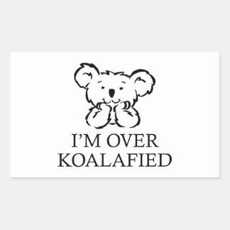 I'm Over Koalafied Rectangular Sticker