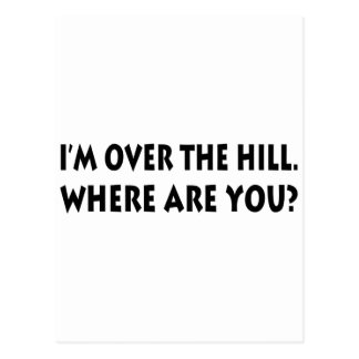 I m Over The Hill Where Are You Postcards