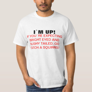¡I ` m para arriba! Camiseta divertida de la cita Remera
