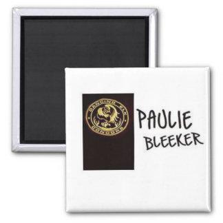 I m Paulie Bleeker Magnet