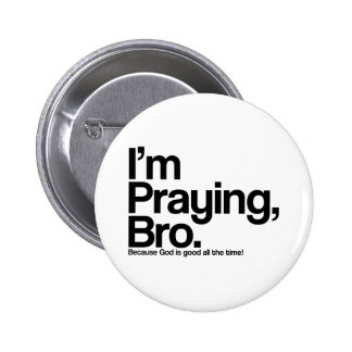 I'm Praying Bro Christian Pinback Button