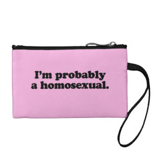 I M PROBABLY A HOMOSEXUAL COIN PURSE