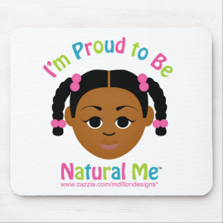 I m Proud to Be Natural Me Mouse Pads