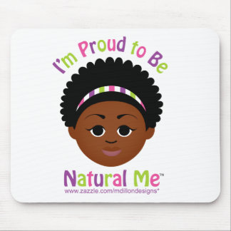 I m Proud to Be Natural Me Mousepads