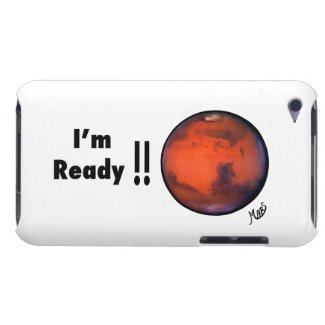 """I;m Ready"" Mars IPod Touch Case"