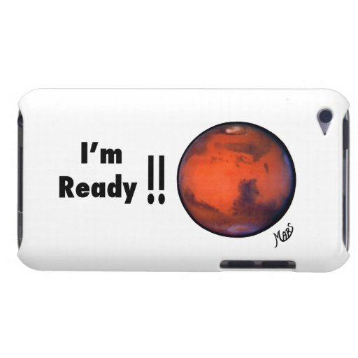 """""""I;m Ready"""" Mars IPod Touch Case"""