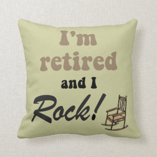 I m retired and I rock Throw Pillows