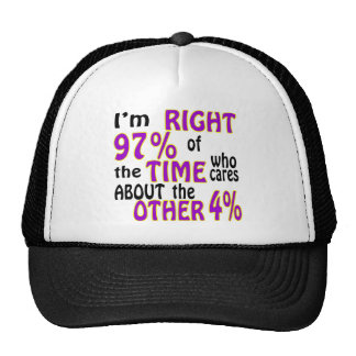 I'm Right 97% Of The Time Who Cares Trucker Hat
