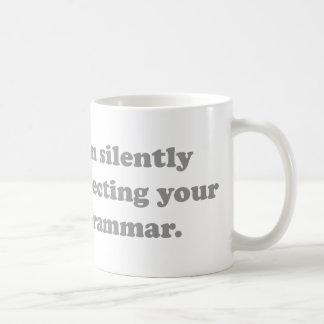 I'm Silently Correcting Your Grammar. Coffee Mug