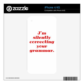 I m silently correcting your grammar skins for the iPhone 4