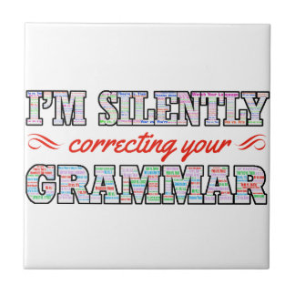 I'm silently correcting your Grammar Tile