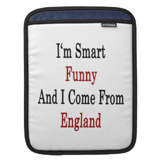 I m Smart Funny And I Come From England iPad Sleeve