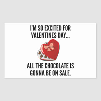 I'm So Excited For Valentine's Day… Rectangle Stickers