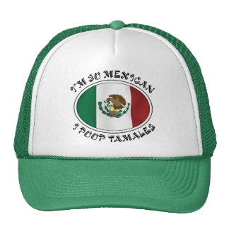 I m So Mexican I Poop Tamales Mesh Hat