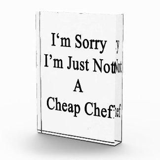 I m Sorry I m Just Not A Cheap Chef Acrylic Award