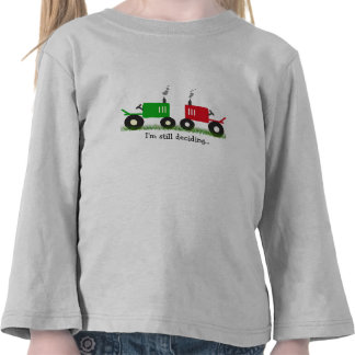 I m Still Deciding tractor shirt in many sizes