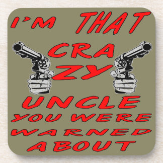 I'm THAT Crazy Uncle You Were Warned About Beverage Coaster