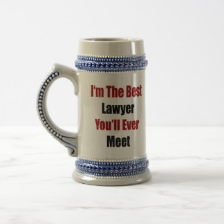 I m The Best Lawyer You ll Ever Meet Mug
