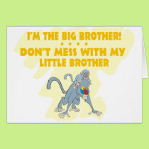 I'm the Big Brother, Don't Mess my Little Brother Card