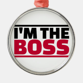 I'm the boss metal ornament