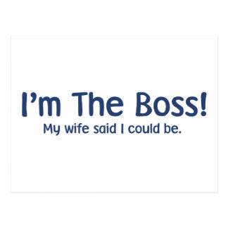 I m the Boss My Wife Said So Post Card