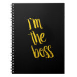 I'm The Boss Quote Faux Gold Foil Quotes Humor Spiral Notebook
