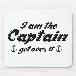 I'm The Captain Get Over It Mouse Pad