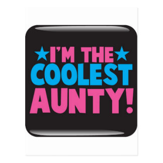 I m the Coolest Aunty Post Card