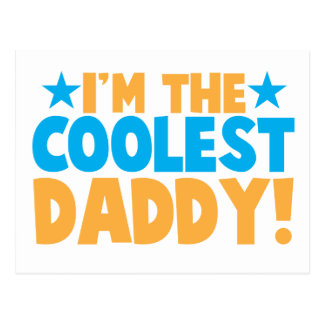 I m the coolest DADDY Post Card