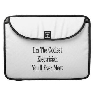 I m The Coolest Electrician You ll Ever Meet Sleeves For MacBook Pro