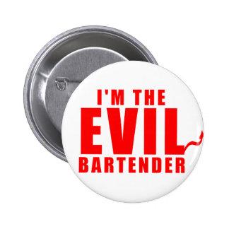 I m The Evil Bartender Pinback Button