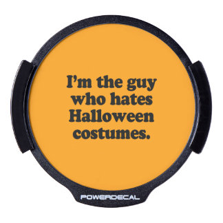 I M THE GUY WHO HATES HALLOWEEN COSTUMES LED WINDOW DECAL