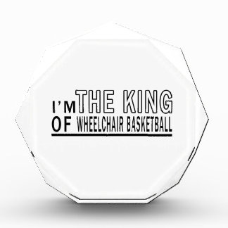 I m The King Of Wheelchair Basketball Awards