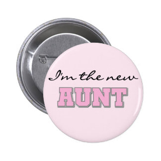 I m the New Aunt tshirts and Gifts Pinback Button