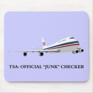 I m the TSAs Official Junk Checker Mouse Pads