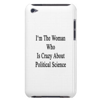 I m The Woman Who Is Crazy About Political Science iPod Touch Case-Mate Case