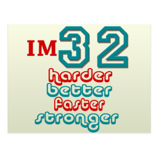 I m Thirty Two Harder Better Faster Stronger Bir Post Card