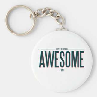 I m Too Busy Being Awesome Keychain