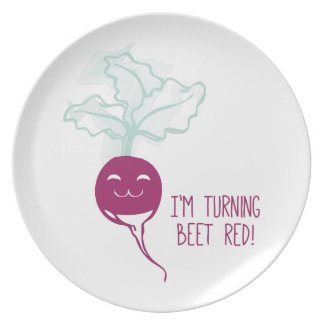 I m Turning Beet Red Plate