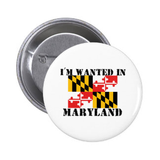 I m Wanted In Maryland Button